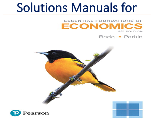 Solutions Manual for Essential Foundations of Economics 8th Edition