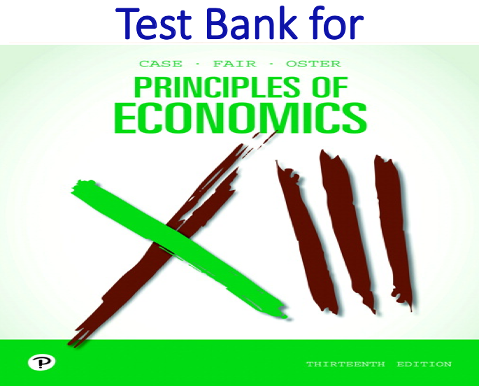 Test Bank for Principles of Economics 13th Edition