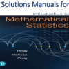 Solutions Manual for Introduction to Mathematical Statistics 8th Edition by Robert V. Hogg, Joseph W. McKean, Allen T. Craig, Late