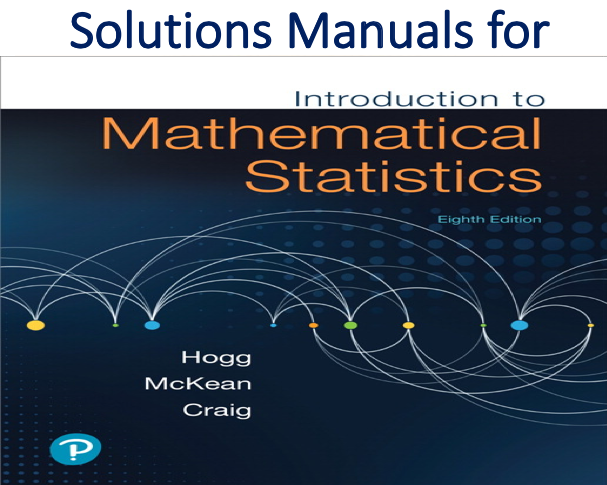 Solutions Manual for Introduction to Mathematical Statistics 8th Edition