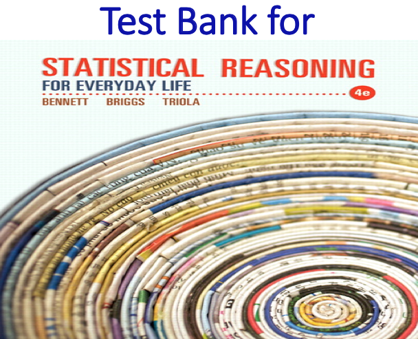 Test Bank for Statistical Reasoning for Everyday Life 4th Edition