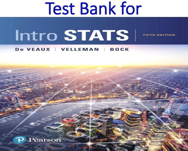 Test Bank for Intro Stats 5th Edition