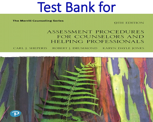 Test Bank for Assessment Procedures for Counselors and Helping Professionals 9th Edition