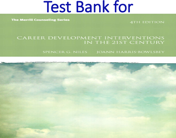 Test Bank for Career Development Interventions in the 21st Century 4th Edition