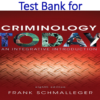 Test Bank for Criminology Today An Integrative Introduction 8th Edition by Frank Schmalleger