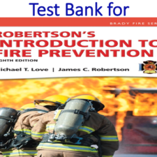 Test Bank for Robertson's Introduction to Fire Prevention 8th Edition
