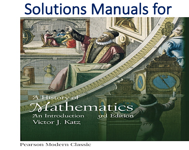Solutions Manual for A History of Mathematics 3rd Edition