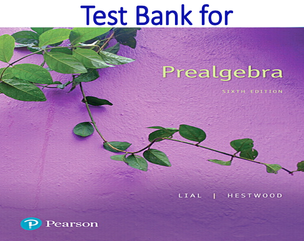 Test Bank for Prealgebra 6th Edition by Margaret L. Lial, Diana L. Hestwood