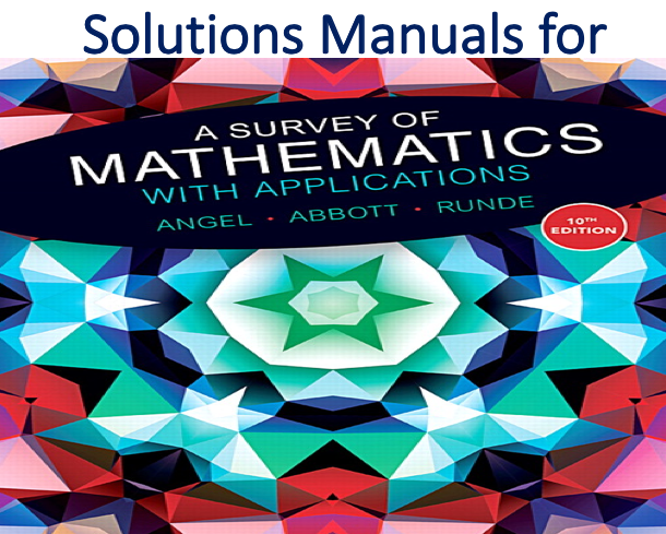 Solutions Manual for A Survey of Mathematics with Applications 10th Edition
