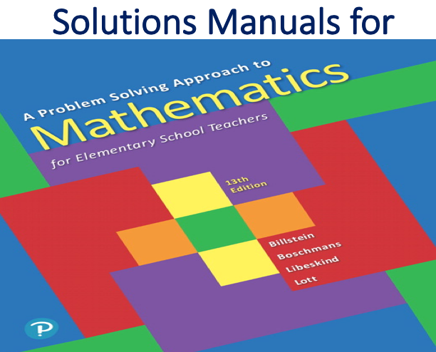 Solutions Manual for A Problem Solving Approach to Mathematics for Elementary School Teachers 13th Edition