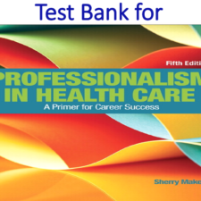 Test Bank for Professionalism in Health Care 5th Edition