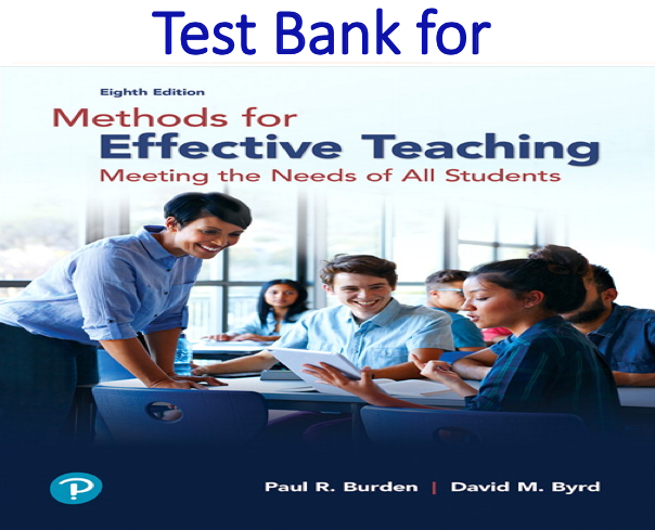 Test Bank for Methods for Effective Teaching Meeting the Needs of All Students 8th Edition