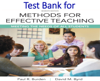 Test Bank for Methods for Effective Teaching Meeting the Needs of All Students 7th Edition by Paul R. Burden, David M. Byrd