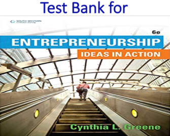 Test Bank for Entrepreneurship Ideas in Action 6th Edition by Cynthia L. Greene