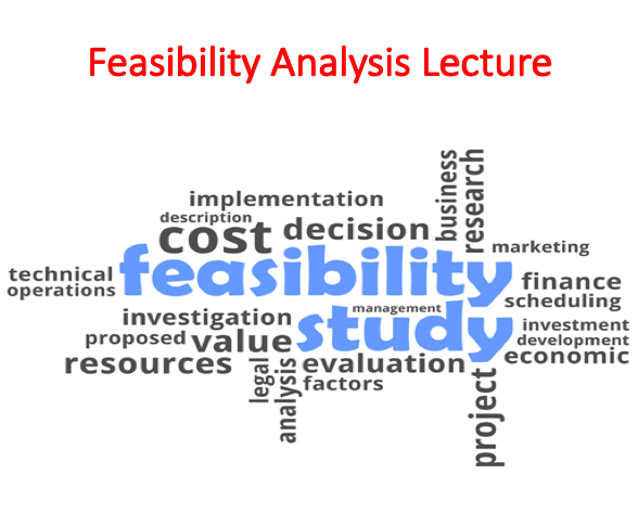 Feasibility Analysis Lecture