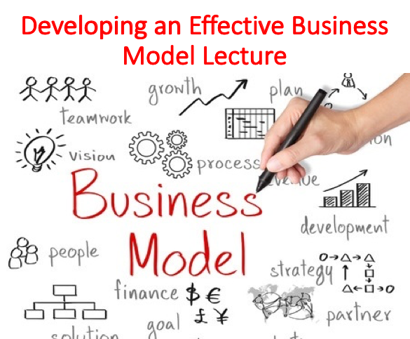 Developing an Effective Business Model Lecture