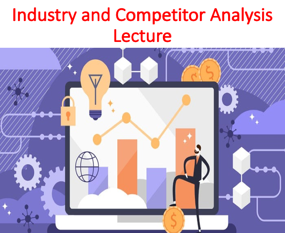 Industry and Competitor Analysis Lecture (Entrepreneurship)