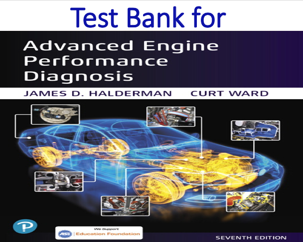 Test Bank for Advanced Engine Performance Diagnosis 7th Edition