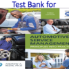 Test Bank for Automotive Service Management 3rd Edition by Andrew Rezin