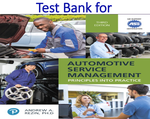 Test Bank for Automotive Service Management 3rd Edition