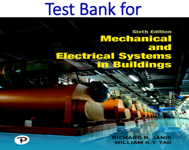 Test Bank for Mechanical and Electrical Systems in Buildings 6th Edition