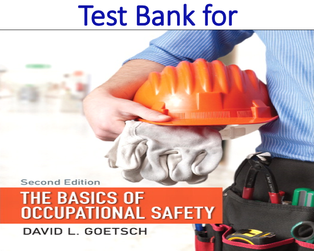 Test Bank for The Basics of Occupational Safety 2nd Edition
