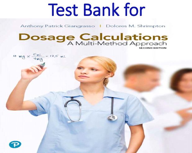 Test Bank for Dosage Calculations A Multi-Method Approach 2nd Edition