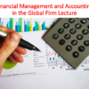 Financial Management and Accounting in the Global Firm Lecture (International Business)