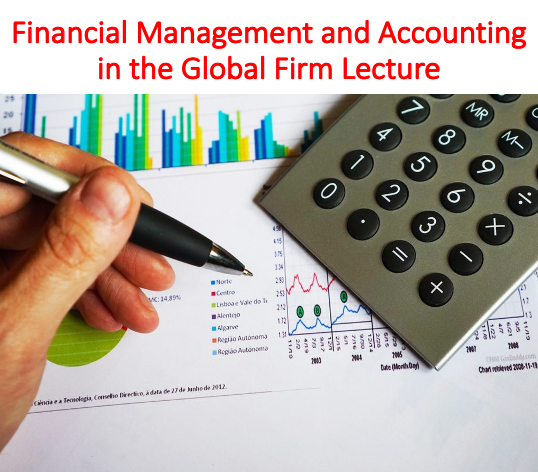Financial Management and Accounting in the Global Firm Lecture