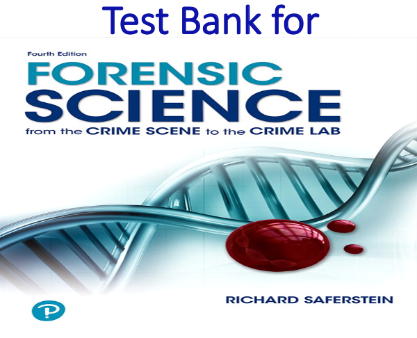 Test Bank for Forensic Science From the Crime Scene to the Crime Lab 4th Edition