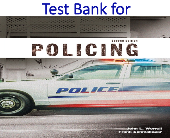 Test Bank for Policing 2nd Edition