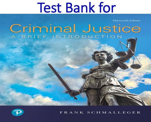Test Bank for Criminal Justice A Brief Introduction 13th Edition