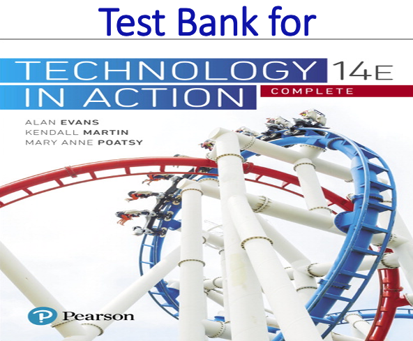 Test Bank for Technology In Action Complete 14th Edition