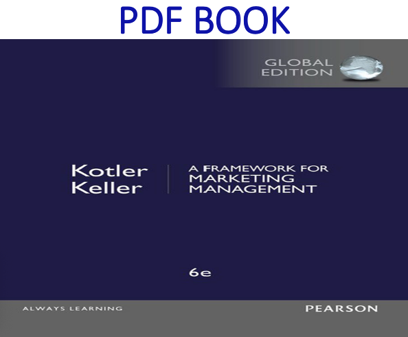 A Framework for Marketing Management 6th Edition PDF Book by Philip Kotler