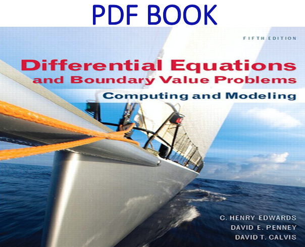 Differential Equations and Boundary Value Problems Computing and Modeling 5th Edition PDF Book