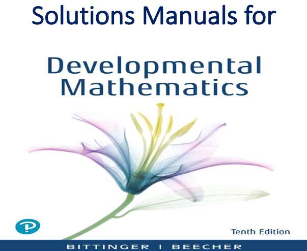 Solutions Manual for Developmental Mathematics College Mathematics and Introductory Algebra 10th Edition