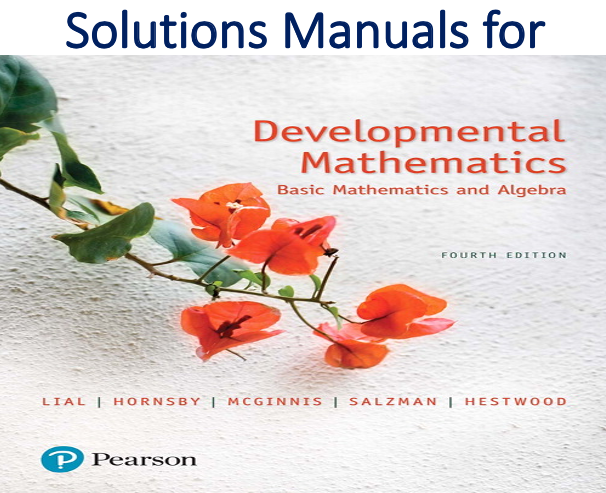 Solutions Manual for Developmental Mathematics Basic Mathematics and Algebra 4th Edition
