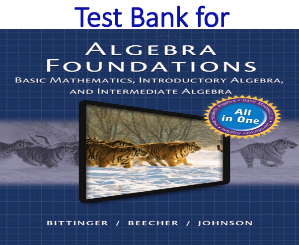 Test Bank for Algebra Foundations Basic Math Introductory and Intermediate Algebra