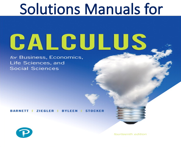 Solutions Manual for Calculus for Business, Economics, Life Sciences and Social Sciences 14th Edition