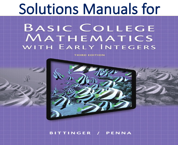 Solutions Manual for Basic College Mathematics with Early Integers 3rd Edition