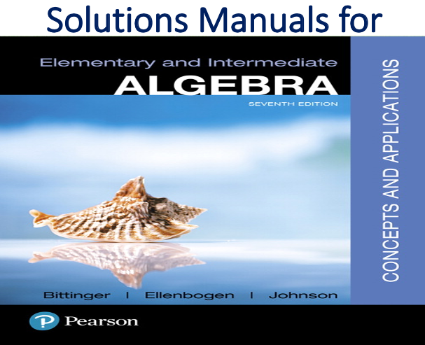 Solutions Manual for Elementary and Intermediate Algebra Concepts and Applications 7th Edition