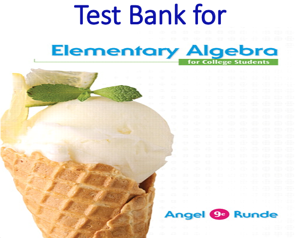 Test Bank for Elementary Algebra For College Students 9th Edition by Allen R. Angel, Dennis Runde