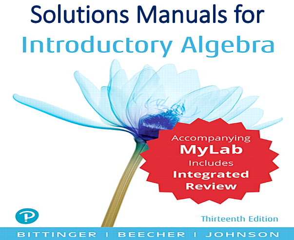 Solutions Manual for Introductory Algebra with Integrated Review and Worksheets 13th Edition