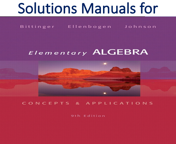 Solutions Manual for Elementary Algebra Concepts and Applications 9th Edition