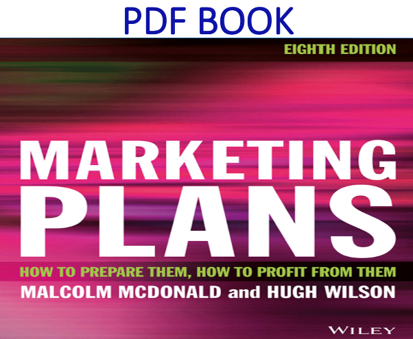 Marketing Plans How to prepare them, how to profit from them PDF Book