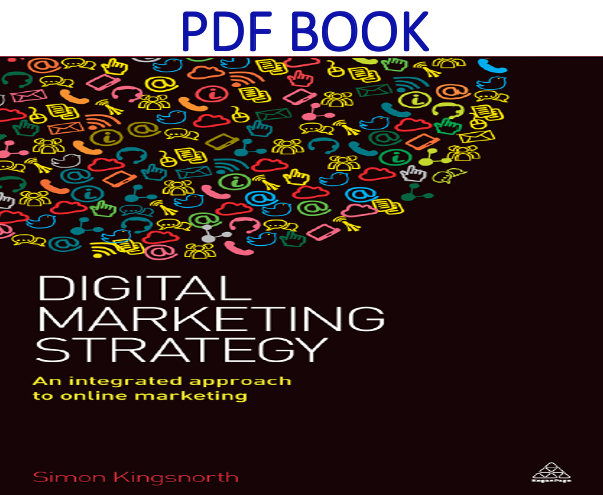 Digital Marketing Strategy An Integrated Approach to Online Marketing PDF Book