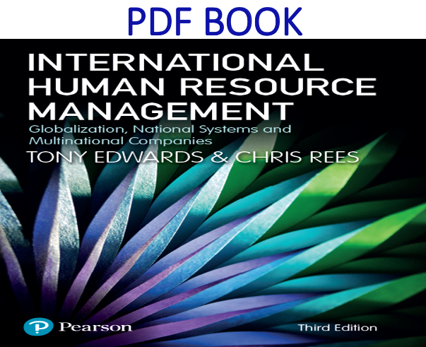 International Human Resource Management Globalization, National Systems and Multinational Companies 3rd Edition PDF Book by Tony Edwards, Chris Rees