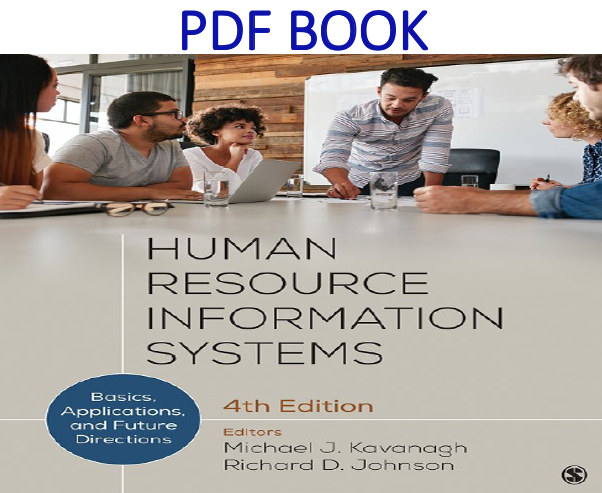 Human Resource Information Systems Basics, Applications, and Future Directions 4th Edition PDF Book