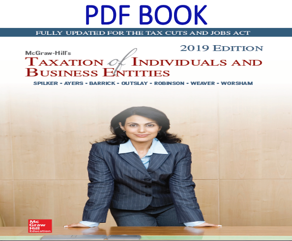 Taxation of Individuals and Business Entities 2019 Edition 10th Edition PDF Book
