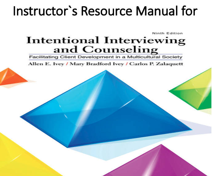 Instructor`s Resource Manual for Intentional Interviewing and Counseling Facilitating Client Development in a Multicultural Society 9th Edition